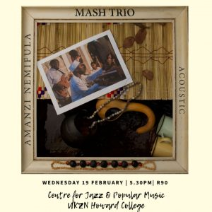 Mash Trio @ UKZN Centre for Jazz (Howard College Campus)